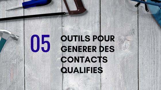 5 outils pour générer rapidement des contacts qualifiés